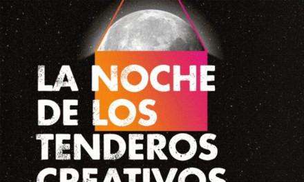 LA NOCHE DE LOS TENDEROS CREATIVOS